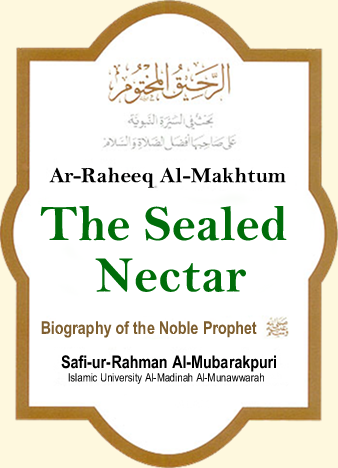 Read Sealed Nectar :: Biography of Muhammad s.a.w