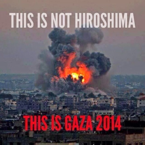 This is NOT Hiroshima,This is Gaza 2014
